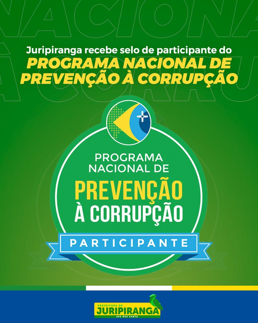 JURIPIRANGA RECEBE O SELO DO PROGRAMA NACIONAL DE PREVENÇÃO À CORRUPÇÃO.